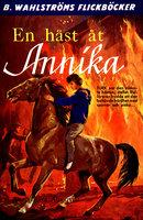 En häst åt Annika - Anna-Lisa Almqvist