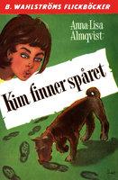 Kim finner spåret - Anna-Lisa Almqvist