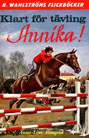 Klart för tävling, Annika! - Anna-Lisa Almqvist