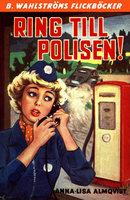 Ring till polisen! - Anna-Lisa Almqvist