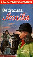 Se framåt, Annika! - Anna-Lisa Almqvist
