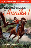Strama tyglar, Annika! - Anna-Lisa Almqvist