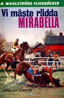 Vi måste rädda Mirabella! - Anna-Lisa Almqvist