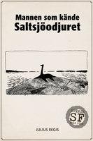 Mannen som kände Saltsjöodjuret - Julius Regis