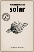 Mot slocknande solar - Vladimir Semitjov