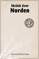 Skräck över Norden - Axel Klinckowström