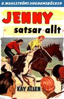 Jenny satsar allt - Kay Allen