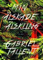 Min älskade älskling - Gabriel Tallent