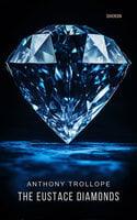 The Eustace Diamonds - Anthony Trollope