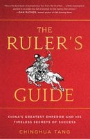 The Ruler's Guide - Chinghua Tang