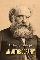 An Autobiography - Anthony Trollope