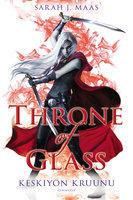 Throne of Glass - Keskiyön kruunu - Sarah J. Maas