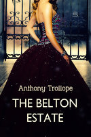 The Belton Estate - Anthony Trollope