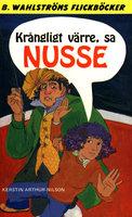 Krångligt värre, sa Nusse - Kerstin Arthur-Nilsson