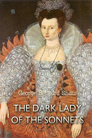 The Dark Lady of the Sonnets - George Bernard Shaw