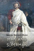 Man and Superman: A Comedy and a Philosophy - George Bernard Shaw