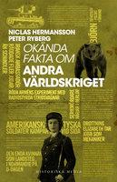 Okända fakta om andra världskriget - Niclas Hermansson, Peter Ryberg