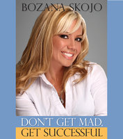 Don't Get Mad, Get Successful - Bozana Skojo