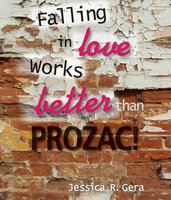 Falling in Love Works Better Than Prozac - Jessica R Gera