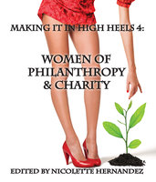 Making it in High Heels 4: Women Of Philanthropy & Charity - Nicolette Hernandez