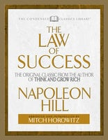 The Law of Success (Condensed Classics): The Original Classic from the Author of THINK AND GROW RICH - Napoleon Hill, Mitch Horowitz