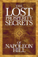 Lost Properity Secrets of Napoleon Hill - Napoleon Hill