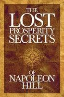 Lost Properity Secrets of Napoleon Hill - Napoleon Hill