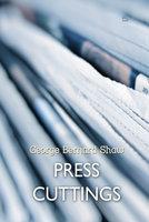 Press Cuttings - George Bernard Shaw