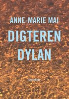Digteren Dylan - Anne-Marie Mai