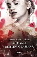 At danse mellem glasskår - Bettina Stuhr Lindskow