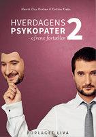 Hverdagens Psykopater 2 - Henrik Day Poulsen, Katrine Krebs