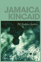 På flodens botten - Jamaica Kincaid
