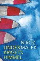 Under krigets himmel : Noveller från krigets Syrien - Niroz Malek