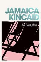 En liten plats - Jamaica Kincaid