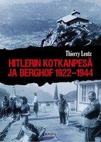 Hitlerin Kotkanpesä ja Berghof 1922-1944 - Thierry Lentz
