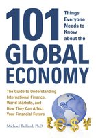 101 Things Everyone Needs to Know about the Global Economy - Michael Taillard