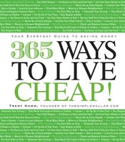 365 Ways to Live Cheap: Your Everyday Guide to Saving Money - Trent Hamm