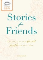 A Cup of Comfort Stories for Friends: Celebrating the special people in our lives - Colleen Sell