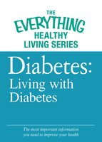 Diabetes: Living with Diabetes - Adams Media