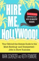 Hire Me, Hollywood! - Mark Scherzer, Keith Fenimore