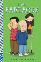 I Am Fartacus - Mark Maciejewski