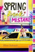 Spring Break Mistake - Allison Gutknecht
