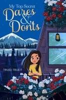 My Top Secret Dares & Don'ts - Trudi Trueit