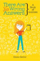 There Are No Wrong Answers: A Book of Quizzes - Emma Sector