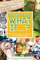 The Book of What If...?: Questions and Activities for Curious Minds - Matt Murrie,Andrew R McHugh