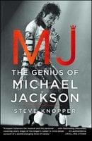MJ: The Genius of Michael Jackson - Steve Knopper