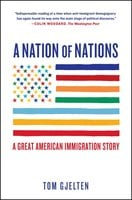 A Nation of Nations: A Great American Immigration Story - Tom Gjelten