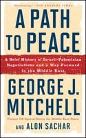 A Path to Peace: A Brief History of Israeli-Palestinian Negotiations and a Way Forward in the Middle East - George J. Mitchell, Alon Sachar