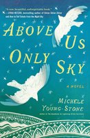 Above Us Only Sky - Michele Young-Stone
