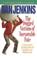 DOGGED VICTIMS OF INEXORABLE FATE - Dan Jenkins